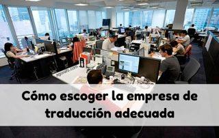Cómo escoger la empresa de traducción adecuada