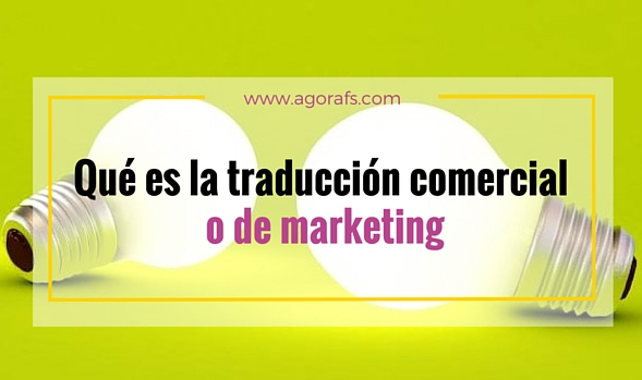 que es traducción comercial o marketing
