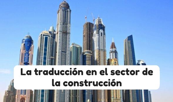 la traduccion en el sector de la construccion