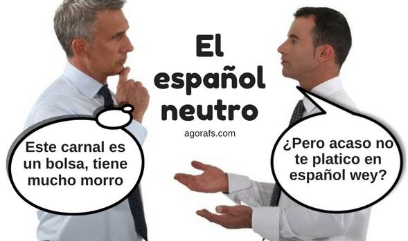 el español neutro