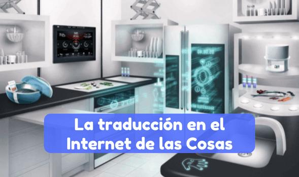 La traducción en el Internet de las Cosas - El futuro ya ...