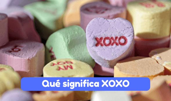 Qué significa XOXO - Qué es - Significado - Historia