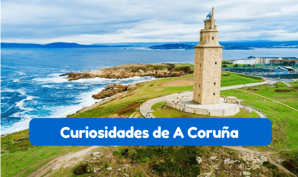 curiosidades sobre A Coruña