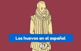 Expresiones huevos en español