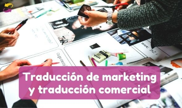 Traducción de marketing y la traducción comercial